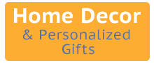 Home Decor and Personalized Gifts