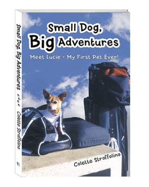 Small Dog, Big Adventures - Book - by Colette Stroffolino